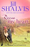 Front cover for the book Rescue My Heart by Jill Shalvis