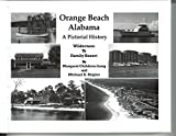 img - for Orange Beach Alabama A Pictorial History book / textbook / text book