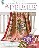Learn to Do Applique in Just One Weekend, Nancy Brenan Daniel, 1592173292