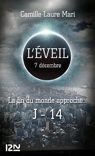 L'éveil, tome 7 : 7 décembre par Camille-Laure Mari
