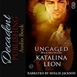 Uncaged: Black Hills Wolves, Book 25 | Katalina Leon