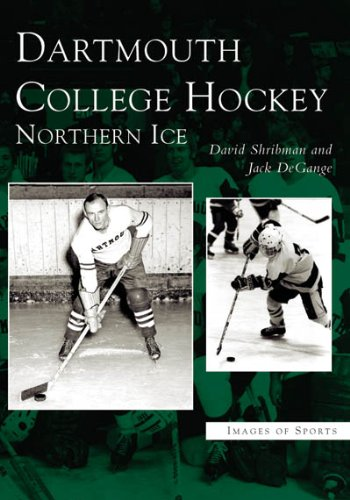Dartmouth College Hockey: Northern Ice (NH) (Images of Sports) PDF