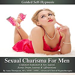 Sexual Charisma for Men Guided Self Hypnosis