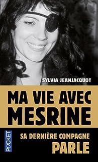 Ma vie avec Mesrine : [sa dernière compagne parle], Jeanjacquot, Sylvia