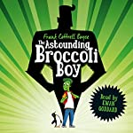 The Astounding Broccoli Boy | Frank Cottrell Boyce