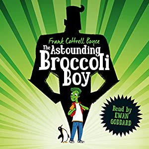 The Astounding Broccoli Boy Audiobook