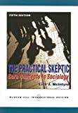 The Practical Skeptic: Core Concepts in Sociology, Lisa J. McIntyre, 0071289445