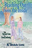 Reaching Out from the Inside, Michele Lewis, 0595696201