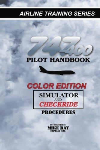 747-400 Pilot Handbook (Color): Simulator and Checkride Procedures (Airline Training Series) (Volume 3) (Pilot Airplane Training)