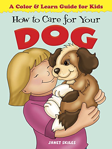 Price comparison product image How to Care for Your Dog: A Color & Learn Guide for Kids (Dover Children's Activity Books)