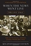 When the News Went Live: Dallas 1963, 50th Anniversary Edition