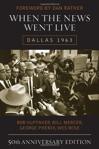 Book cover from When the News Went Live: Dallas 1963, 50th Anniversary Editionby Bob Huffaker