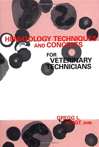 Hematology Techniques and Concepts for Veterinary Technicians