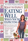What To Expect: Eating Well When You're Expecting (Turtleback School & Library Binding Edition) (What to Expect (Workman Publishing))