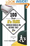 100 Things A's Fans Should Know & Do...