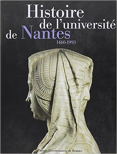 Livres HISTOIRE DE L'UNIVERSITE DE NANTES 1460-1993 pdf, epub ebook