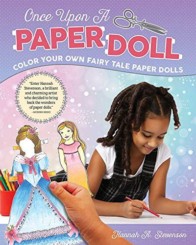 Once Upon a Paper Doll: Color Your Own Fairy Tale Paper Dolls (Happy Fox Books) 18 Dolls with 46 Outfits from 9 Favorite Fairy Tales: Cinderella, Beauty and the Beast, Alice in Wonderland, and More