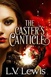 The Caster's Canticle (The Caster Prophecy Book 1)