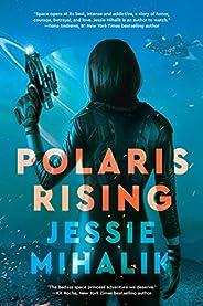 Polaris Rising: A Novel (The Consortium Rebellion)