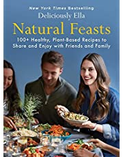 Natural Feasts: 100+ Healthy, Plant-Based Recipes to Share and Enjoy with Friends and Family (Volume 3)