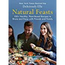 Natural Feasts: 100+ Healthy, Plant-Based Recipes to Share and Enjoy with Friends and Family (Deliciously Ella Book 3)