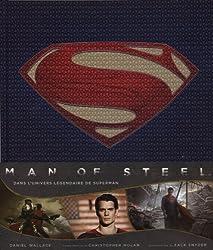 Man of steel : Dans l'univers légendaire de Superman