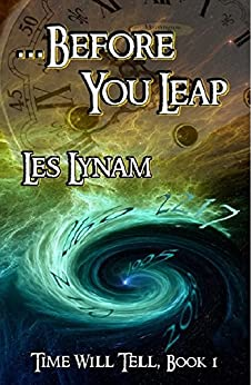 . . . Before You Leap (Time Will Tell Book 1) by [Lynam, Les]