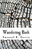 Wandering Bark, Emanuel Garcia, 1493513850