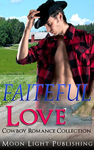 Search : ROMANCE: COWBOY ROMANCE: AFRICAN AMERICAN ROMANCE: WESTERN ROMANCE COLLECTION: Faiteful Love (FREE GIFT and FREE BONUS BOOK INCLUDED) (BWWM New Adult Western ... Interracial Cowboy Ranch Romance)