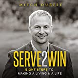 img - for Serve 2 Win: Eight Steps to Making a Living & a Life book / textbook / text book
