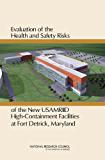 Evaluation of the Health and Safety Risks of the New USAMRIID High Containment Facilities at Fort Detrick, Maryland