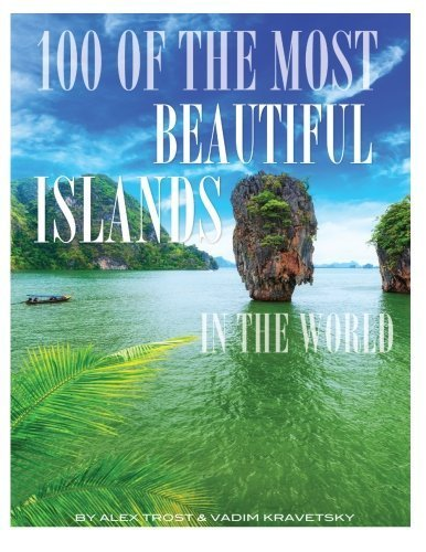 100 of the Most Beautiful Islands In the World by Alex Trost (2013-10-30)