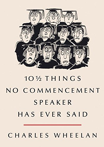 10 ½ Things No Commencement Speaker Has Ever Said