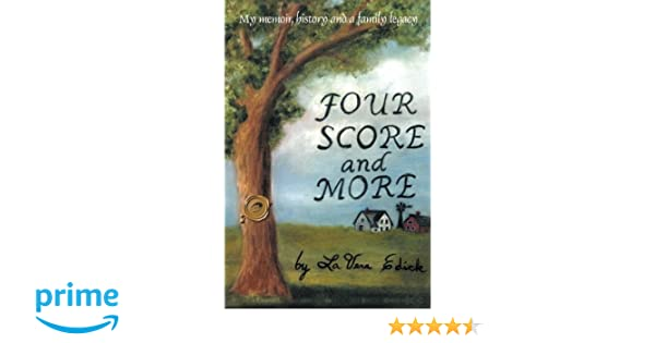 Four score and more my memoir history and a family legacy la vera four score and more my memoir history and a family legacy la vera edick 9781466973961 amazon books fandeluxe Image collections