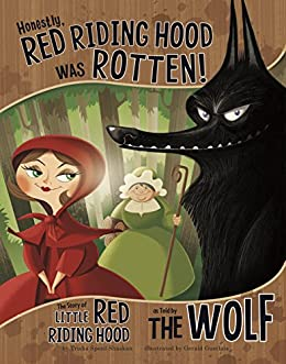 Honestly, Red Riding Hood Was Rotten! (The Other Side of the Story) by [Shaskan, Trisha Speed]