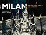 Front cover for the book Milan: In Flight Over the City and Lombardy (Italy from Above) by Marcello Bertinetti