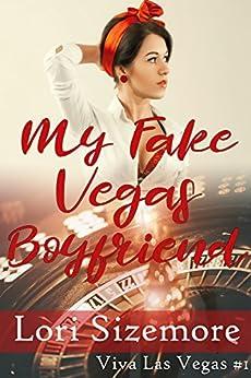 My Fake Vegas Boyfriend (Viva Las Vegas Book 1) by [Sizemore, Lori]