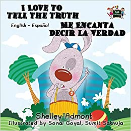 I Love to Tell the Truth Me Encanta Decir la Verdad (English Spanish Bilingual childrens books, spanish kids books): spanish childrens books, ...