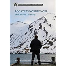 Locating Nordic Noir: From Beck to The Bridge
