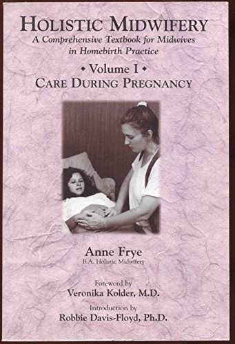 Holistic midwifery: A comprehensive textbook for midwives in homebirth practice, Volume 1: Care during Pregnancy (Holistic Midwifery Volume 1 compare prices)