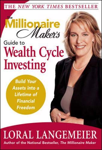 (The Millionaire Maker's Guide to Wealth Cycle Investing: Build Your Assets Into a Lifetime of Financial Freedom)