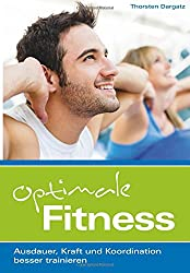 Optimale Fitness: Ausdauer, Kraft und Koordination besser trainieren