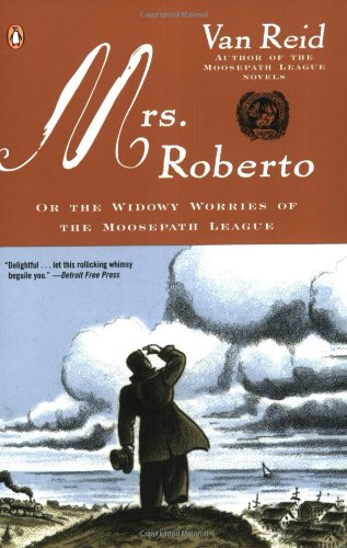Mrs. Roberto: Or the Widowy Worries of the Moosepath League