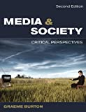 img - for Media and Society: Critical Perspectives by Graeme Burton (2010-05-01) book / textbook / text book