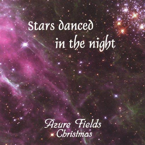 Stars Danced in the Night