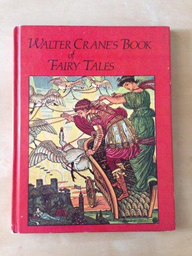 Walter Crane's book of fairy tales / Walter Crane