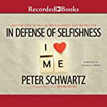 In Defense of Selfishness: Why the Code of Self-Sacrifice Is Unjust and Destructive | Peter Schwartz
