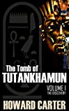 The Tomb of Tutankhamun: Volume I-The Discovery (Expanded, Annotated)