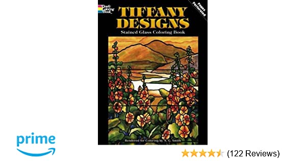 Charming Tiffany Designs Stained Glass Coloring Book (Dover Design Stained Glass  Coloring Book): A. G. Smith: 0800759267927: Amazon.com: Books