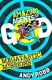 Amazing Agents of God: Megatastic Missions